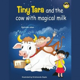 Tiny Tara And The Cow With Magical Milk